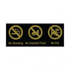 Signage / Tag: No Smoking, No Outside Food, No Pet, 12.7 x 30.48cm