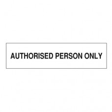 Signage / Tag: Authorised Person Only, 30 x 7.5cm